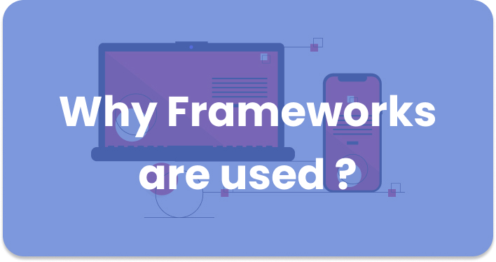 why are frameworks used