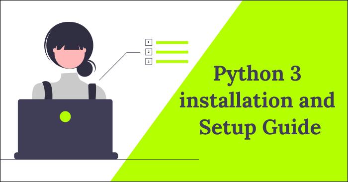 Python 3 installation and Setup Guide