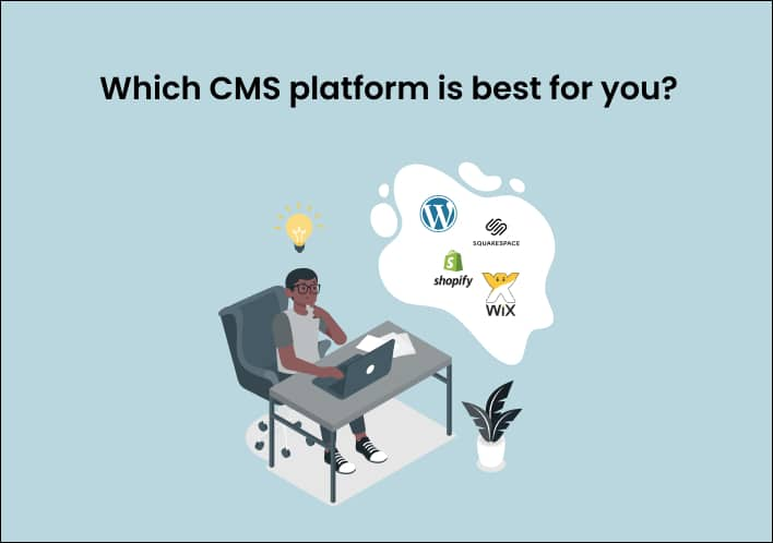 Which CMS platform is best for you